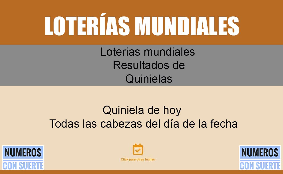 Loterias mundiales Quiniela de hoy